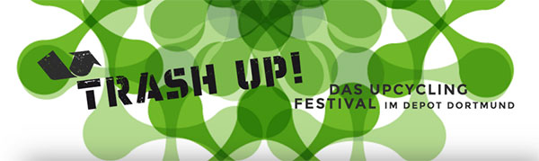 Trash Up - Das Upcycling-Festival